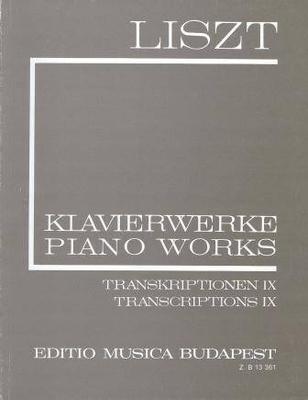 Transcriptions IX / Liszt Franz / EMB Editions Musica Budapest