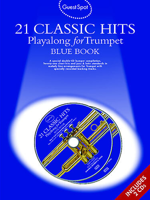 Guest Spot / Guest Spot: 21 Classic Hits Playalong For Trumpet, Blue Book /  / Wise Publications