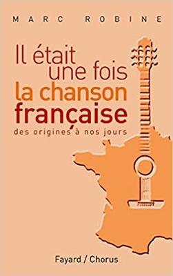 Il était une fois la chanson française / Robine Marc / Fayard