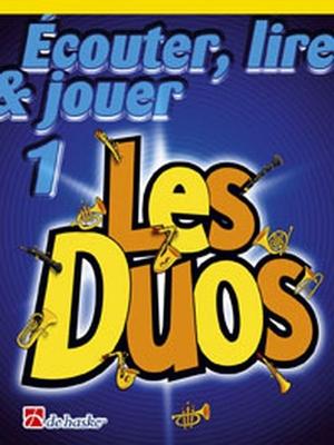 Ecouter, lire & jouer : Les Duos vol. 1Saxophone Alto Baryton /  / De Haske