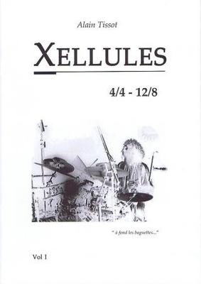 Xellules vol. 1 4/4 12/8 »à fond les baguettes» / Tissot Alain / BMB