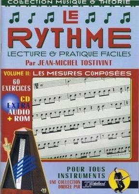 Le rythme, lecture et pratique facile, vol. 2 / Tostivint Jean Michel / Rebillard
