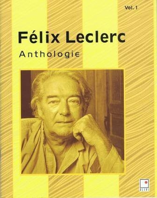 Félix Leclerc – Anthologie, vol. 1 / Leclerc Félix / Olivi Music