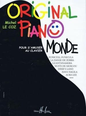 Original piano monde, pour s'amuser au clavier / Le Coz Michel / Henry Lemoine