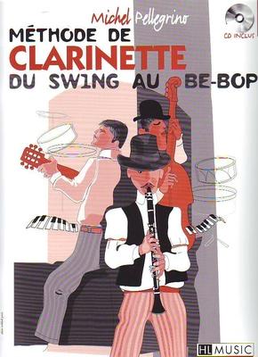 Méthode de clarinette du swing au be-bop / Pellegrino Michel / HL Music
