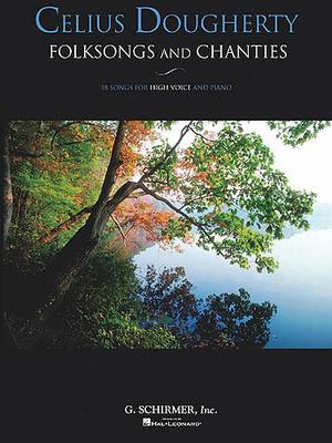 Celius Dougherty: Folksongs And Chanties / Dougherty, Celius (Composer) / G. Schirmer