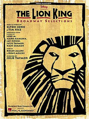 The Lion King: Broadway Selections / John, Elton (Composer); Rice, Tim (Lyricist) / Music Sales