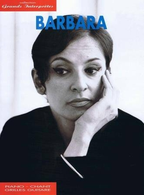 Grands interprètes / Barbara Les plus belles chansons (coll. Grands interprètes) / Barbara / Carisch