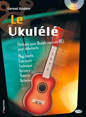 Méthode pour Ukulélé Le Ukulélé + CD, Débutant, G. Rödder / Rödder Gernot / Carisch