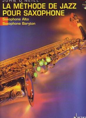 La Methode de Jazz pour Saxophone Saxophone alto et baryton / John O'Neil / Schott
