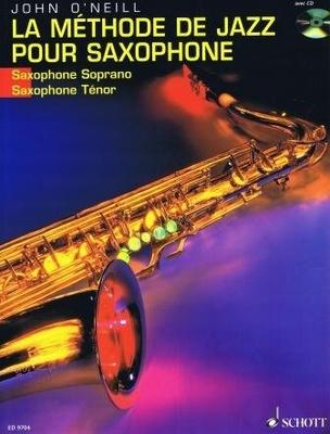 La Methode de Jazz pour Saxophone Saxophone soprano et ténor / John O'Neil / Schott