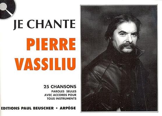 Je chante / Je chante Pierre Vassiliu / Vassiliu Pierre / Paul Beuscher