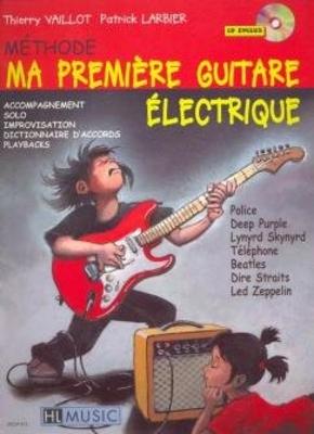 Ma première guitare électrique / Vaillot T./Larbier P. / Henry Lemoine