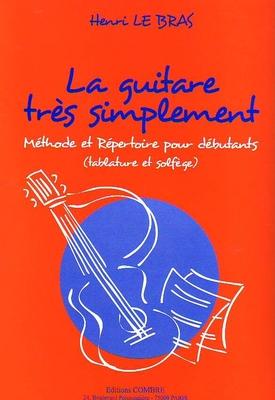 La guitare très simplement / Le Bras Henri / Combre