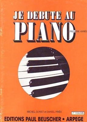 Je débute au piano, vol. 1, 1ère année / Gonet M./Pinès D. / Paul Beuscher