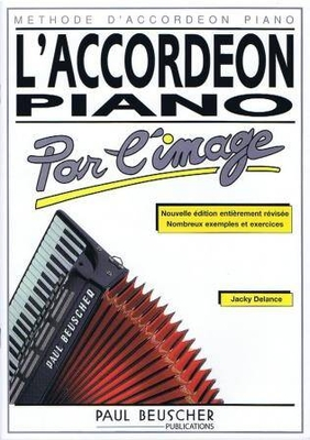 L'accordéon piano par l'image / Delance Jacky / Paul Beuscher