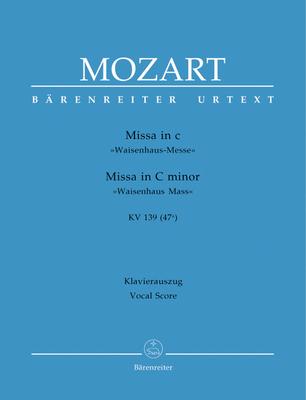 Bärenreiter Urtext / Messe en do mineur 'Waisenhaus-Messe» KV 139 (47a) Missa in C minor K.139 / Wolfgang Amadeus Mozart / Bärenreiter