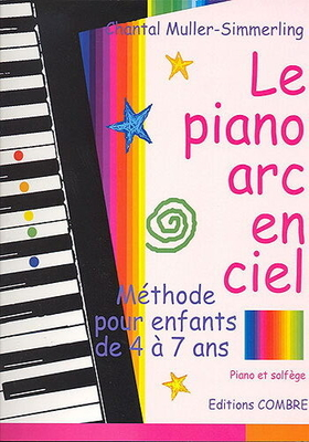 Le piano arc en ciel / Muller-Simmerling Chantal / Combre