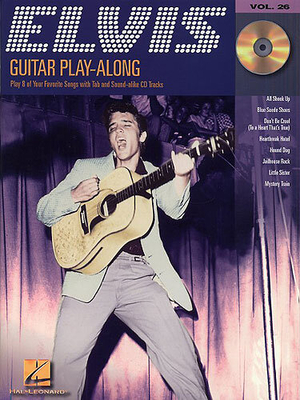 Guitar Play-Along / Guitar Play-Along Volume 26: Elvis Presley / Presley, Elvis (Artist) / Hal Leonard
