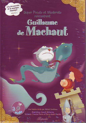 Super Presto et Moderato rencontrent Guillaume de Machaut / Cardinaux Michel / Rapsodia