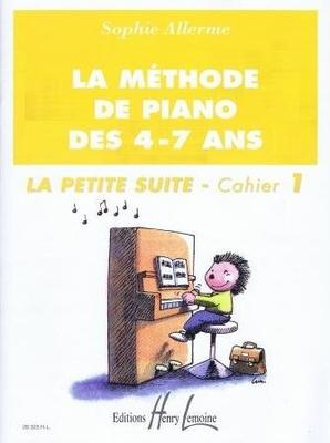 La méthode de piano des 4-7 ans, la petite suite, vol. 1 / Allerme Sophie / Henry Lemoine