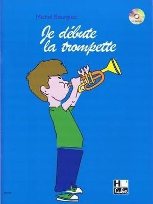 Je débute la trompette Michel Bourguet / Bourguet Michel / H. Cube
