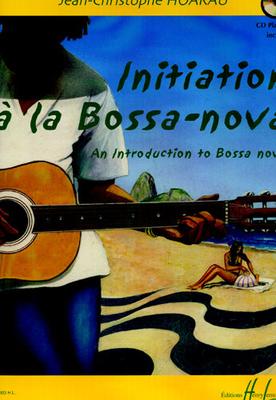 Initiation à la bossa-nova / Hoarau Jean Christophe / Henry Lemoine