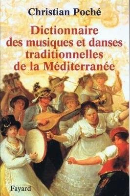 Dictionnaire des musiques et danses traditionnelles / Poché Christian / Fayard
