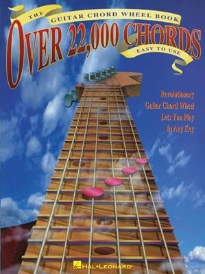 Over 22,000 Chords: The Guitar Chords Wheel Book /  / Hal Leonard