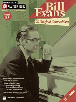 Jazz Play Along / Bill Evans – 10 Original Compositions Jazz Play-Along Volume 37 / Evans, Bill (Composer); Taylor, Mark (Arranger) / Hal Leonard