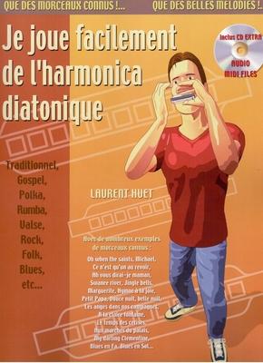 Je Joue Facilement De L'Harmonica Diatonique / Huet Laurent / Carisch