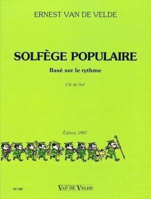 Solfège populaire basé sur le rythme, Clé de Sol / Van de Velde Ernest / Van de Velde