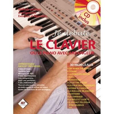 Je débute le clavier ou le piano avec arrangeur / Astié Christophe / Hit Diffusion
