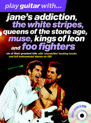 Play guitar with… / Play Guitar With… Jane's Addiction, The White Stripes, Queens Of The Stone Age, Muse, Kings Of Leon And Foo Fighters /  / Wise Publications