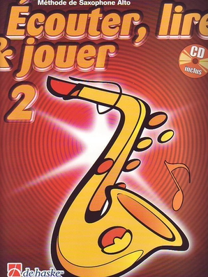 Ecouter lire & jouer 2 Saxophone Alto avec CD / Oldenkamp M./Castelain J. / De Haske