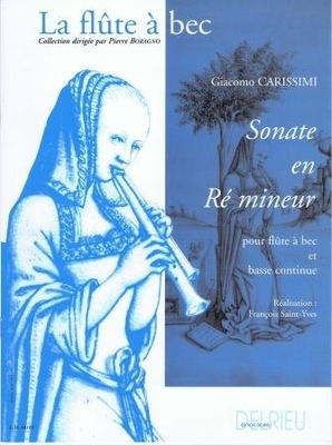 Sonate en ré mineur / Carissimi Gian Giacomo / Delrieu