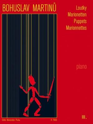 Marionnettes (Loutky) III / Martinu Bohuslav / Bärenreiter