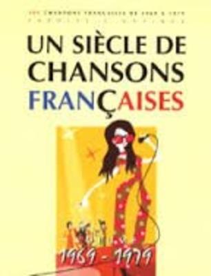 Un siècle de chansons françaises 1969 à 1979 /  / Paul Beuscher