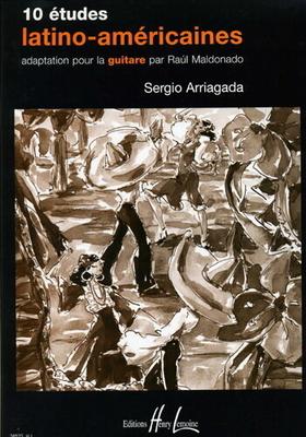 10 études latino.américaines / Arriagada Sergio / Henry Lemoine