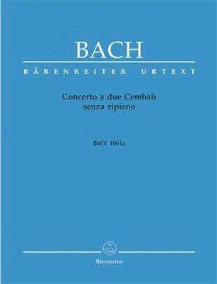 Concerto a due cembali senza ripieno BWV 1061a / Bach Jean Sébastien / Bärenreiter
