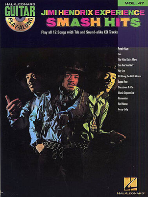 Guitar Play-Along / Guitar Play-Along Volume 47: Jimi Hendrix Experience Smash Hits / Hendrix, Jimi (Artist) / Hal Leonard