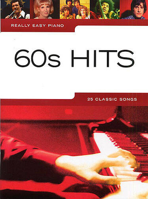 Really easy piano / Really Easy Piano: 60s Hits /  / Wise Publications