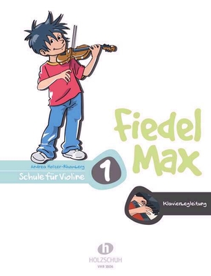 Fiedel Max vol. 1 Accompagnement Piano / Holzer-Rhomberg Andrea / Holzschuh