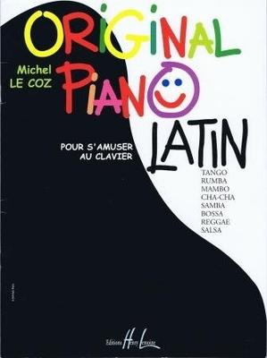 Original piano Latin (pour s'amuser au clavier) / Le Coz Michel / Henry Lemoine