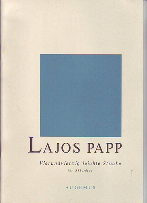 44 leichte stücke / Papp Lajos / Augemus