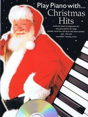 Play piano with… / Play Piano With… Christmas Hits / Harvey, Chris (Editor) / Wise Publications