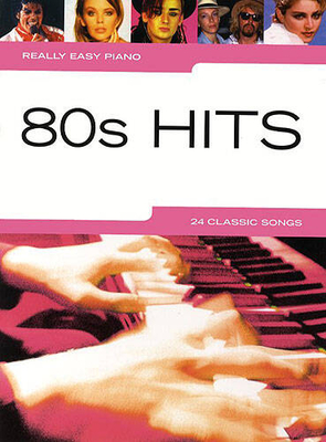 Really easy piano / Really Easy Piano: 80s Hits /  / Wise Publications