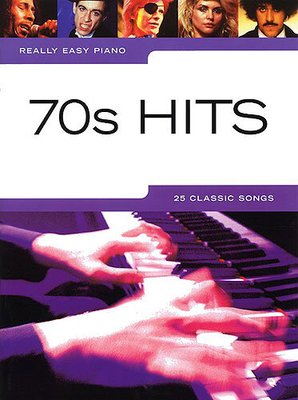 Really easy piano / Really Easy Piano: 70s Hits /  / Wise Publications