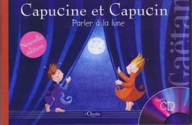 Capucine et Capucin, vol. 2: Parler à la lune.  Gatan / Gatan / Editions l'Oreille