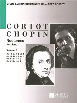 Nocturnes Op 9, 15, 27, 32 volume 1Study Edition Commented By Alfred Cortot – Score / Chopin Frédéric / Salabert